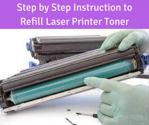 Step by Step Instruction to Refill Laser Printer Toner